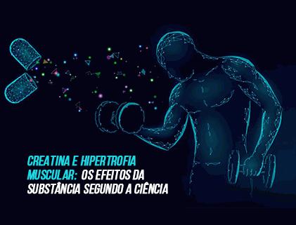 EFEITOS CREATINA E HIPERTROFIA