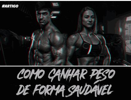 COMO GANHAR MASSA DE FORMA SAUDAVEL