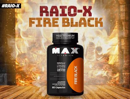 RAIO X E FIRE BLACK