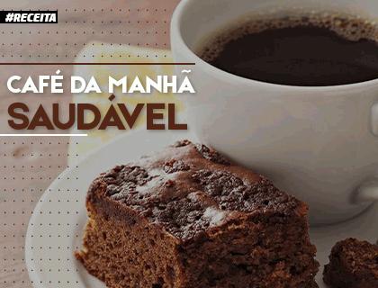 CAFÉ DA MANHÃ SAUDAVÉL