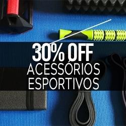 30% OFF Acessórios Esportivos